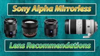 getlinkyoutube.com-Top 5 Lenses for Sony A7rii A7ii A7Sii | Full Frame Lens Recommendations Training Tutorial