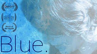 Blue. | Short Film