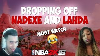 getlinkyoutube.com-NBA 2K16 | Dropping Off Nadexe And Lahda | Funny af [Must Watch]