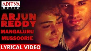 Mangaluru - Mussoorie Song With Lyrics    Arjun Reddy Songs    Vijay Devarakonda, Shalini    Sandeep