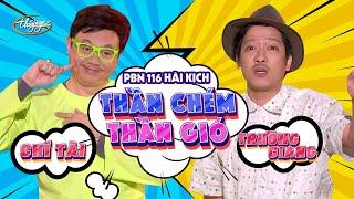 getlinkyoutube.com-Hài Kịch Thần Chém, Thần Gió - Chí Tài & Trường Giang (PBN 116)
