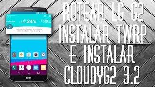 getlinkyoutube.com-Rootear/Instalar TWRP /Instalar CLOUDYG2 3.2 en el LG G2 Estando en Kitkat