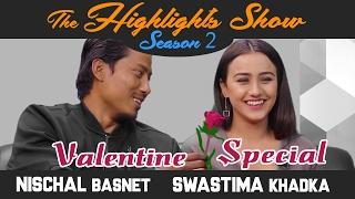 getlinkyoutube.com-Valentine's Day Special | NISCHAL BASNET & SWASTIMA KHADKA @ THE HIGHLIGHTS SHOW | Season 2 | Ep 7