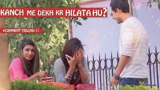 Mirror Me Dhek Ke Hilata Hu | Pranks In India | Comment Trolling 11