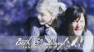Beth & Daryl | Take Me Home