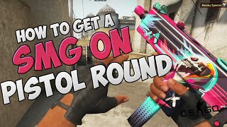 getlinkyoutube.com-CSGO - HOW TO GET AN SMG ON PISTOL ROUND! (CSGO GAMEPLAY)