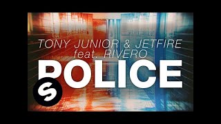 getlinkyoutube.com-Tony Junior & JETFIRE feat. Rivero - Police (Extended Mix)