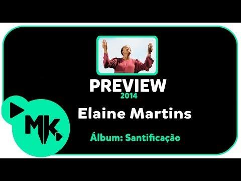Elaine Martins - PREVIEW EXCLUSIVO - Álbum Santificação - Junho 2014