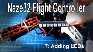 getlinkyoutube.com-(7/8) Naze32 Flight Controller – Adding LEDs (WS2812/WS2811)