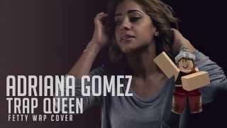 getlinkyoutube.com-Fetty Wap-Trap Queen ROBLOX Music Video (Cover by Adriana Gomez)