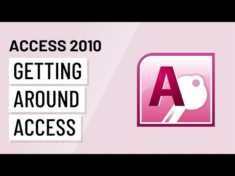 Access 2010: Getting Around Access