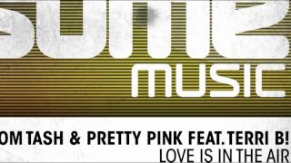 Tom Tash & Pretty Pink feat. Terri B! - Love Is In The Air (Original Mix)