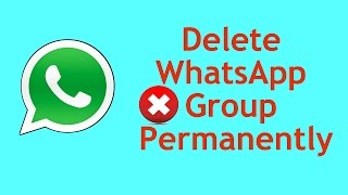 How to delete WhatsApp group permanently