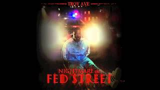 Troy Ave - Nightmare On Fed Street