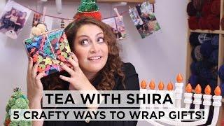getlinkyoutube.com-5 Crafty Ways to Wrap Your Holiday Gifts - Tea with Shira #31