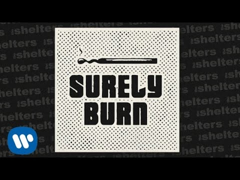 The Shelters - Surely Burn [Official Audio]
