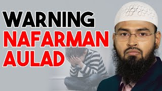 WARNING - Nafarman Aulad By Adv. Faiz Syed