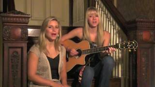Lady Antebellum - Just A Kiss - Cover by Emily and Rachel Bt - guitarrx3girl