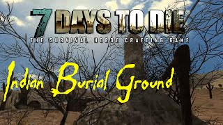 getlinkyoutube.com-7 Days To Die: How to Find an Indian Burial Ground