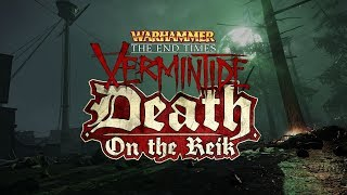 Warhammer: End Times - Vermintide - Death on the Reik DLC Trailer