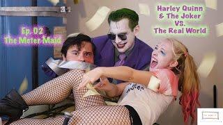 getlinkyoutube.com-Harley Quinn & The Joker VS. The Real World (Ep.02 The Meter Maid)