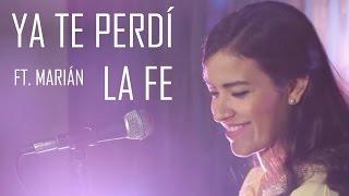 Ya te perdí la fe - La Arrolladora (cover) Natalia Aguilar con Marián