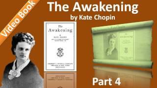 Part 4 - Chs 16-20 - The Awakening by Kate Chopin