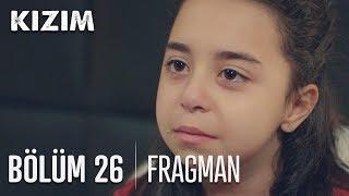 Kızım 26. Bölüm Fragmanı
