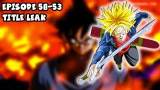 getlinkyoutube.com-Dragon Ball Super Future Trunks Arc Episode 50-53 Titles Leak [Spoilers]