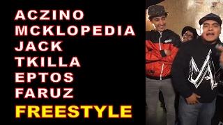 ACZINO|JACK|EPTOS|MCKLOPEDIA|TKILLA|FARUZ| FREESTYLE EN SPIT