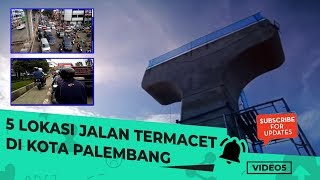 VIDEO 5: 5 Lokasi Jalan Termacet di Kota Palembang