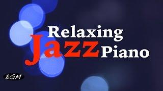 getlinkyoutube.com-Jazz Piano - Relaxing Piano Instrumental Music For Study,Work,Sleep - Background Music