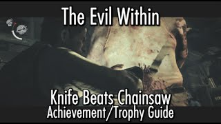 getlinkyoutube.com-The Evil Within - Knife Beats Chainsaw Achievement/Trophy Guide - Chapter 3