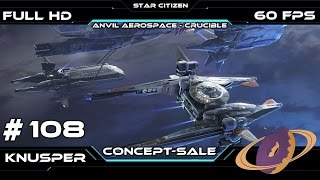 Star Citizen #108 Konzept: Anvil - Crucible [Deutsch] [60fps] [FullHD]