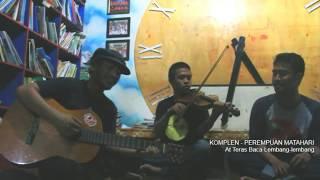 KOMPLEN - PEREMPUAN MATAHARI (Live Music)