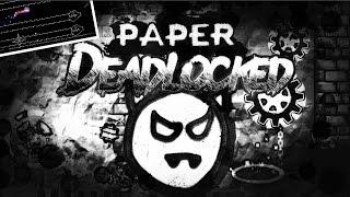 DEADLOCKED PAPER!! - GEOMETRY DASH 2.1!!