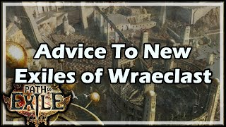 [Path of Exile] Advice To New Exiles of Wraeclast