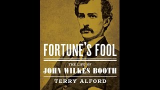 getlinkyoutube.com-Fortune's Fool: The Life of John Wilkes Booth