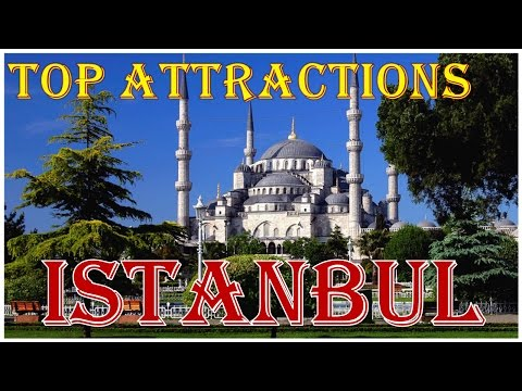 Top 10 Attraction in Istanbul - The City of Islam