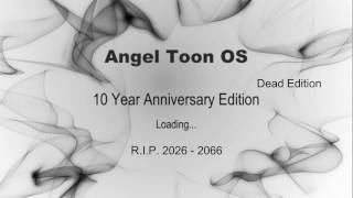 All Angel Toon OS Alpha and Beta Dead Editions (Including Future Versions)