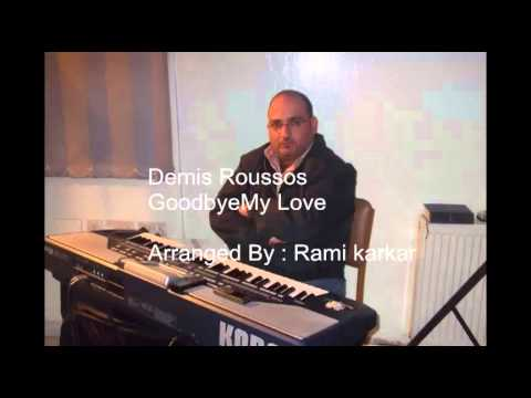 Demis Roussos  Goodbye My Love  Arranged By : Rami karkar  - توزيع موسيقي : رامي كركر