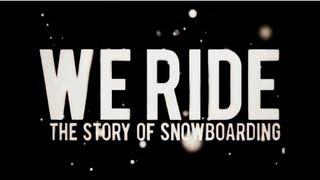 getlinkyoutube.com-burn PRESENTS: We Ride - The Story of Snowboarding (Full Movie)
