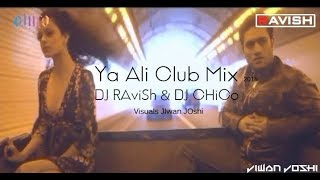 Ya Ali Club Mix | Gangster | DJ Ravish | DJ Chico | Jiwan Joshi Visuals