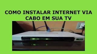 getlinkyoutube.com-COMO INSTALAR  INTERNET  VIA CABO EM SUA TV