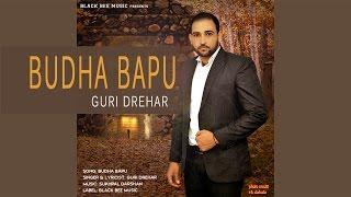 Budha Bapu | Guri Drehar | Audio Song | Black Bee Music | Punjabi SAD Songs 2017