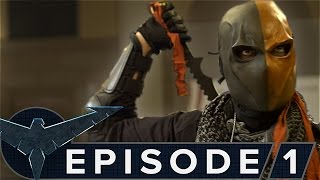 getlinkyoutube.com-Nightwing: The Series - Episode 1 [Deathstroke]