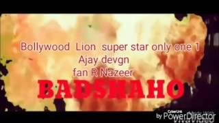 baadshaho new trailer  super star Ajay Devgn fan R Nazeer bangalore