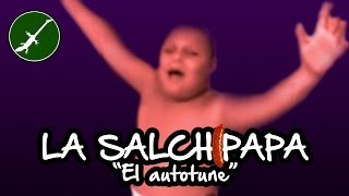 """LA SALCHIPAPA """"La canción"""" AUTOTUNE by @ivanlagarto"""