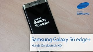 getlinkyoutube.com-Samsung Galaxy S6 edge Plus Hands On deutsch HD