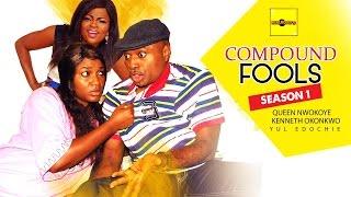 getlinkyoutube.com-Compound Fools 1 - 2015 Latest Nigerian Nollywood Movies